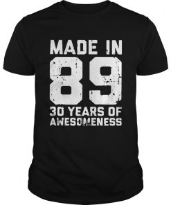 Guys Made in 89 30 years of awesomeness shirt