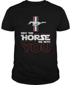 Guys Mustang May the Horse be with you shirt
