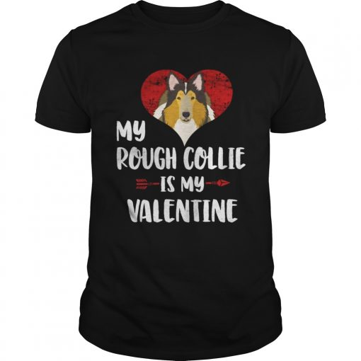 Guys My Rough Collie Is My Valentine Shirt