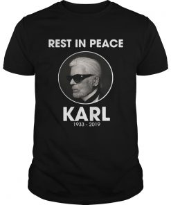 Guys Rest in peace Karl Lagerfeld 1933 2019 shirt