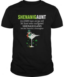 Guys Shenanigaunt definition meaning an aunt who instigates Shenanigans shirt