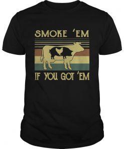 Guys Smoke em if you got em BBQ shirt