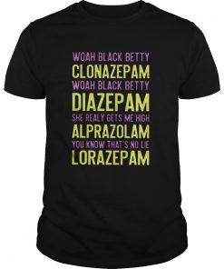 Guys Woah Black Betty Clonazepam Woah Black Betty Diazepam Shirt