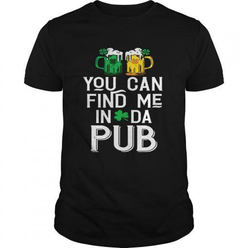 Guys You can find me in da pub shirt