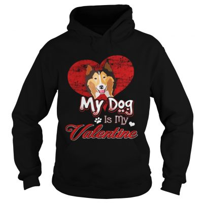 Hoodie My Dog Is My valentine Rough Collie Shirt