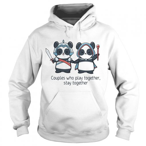 Hoodie Panda couples who play together stay together shirt