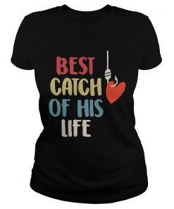 Ladies Tee Best catch of his life shirt
