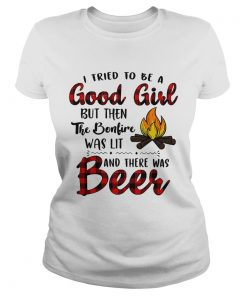 Ladies Tee Camping I tried to be a good girl but then the bonfire was lit and there was beer shirt