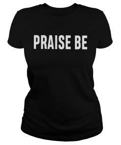 Ladies Tee Christine Teigen PRAISE BE shirt