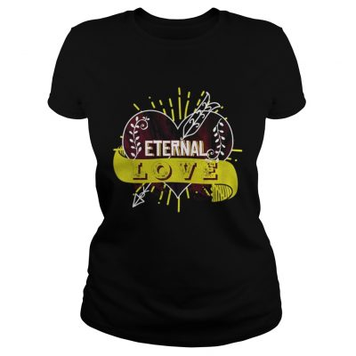 Ladies Tee Eternal love you heart forever Shirt