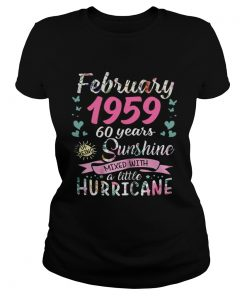 Ladies Tee February 1959 60 years sunshine mixed with a little hurricane shirt