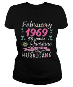 Ladies Tee February 1969 50 years sunshine mixed with a little hurricane shirt