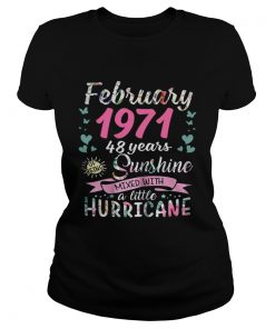Ladies Tee February 1971 48 years sunshine mixed with a little hurricane shirt