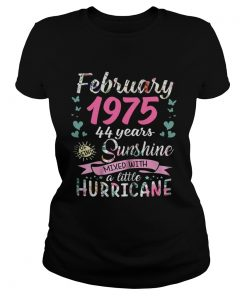Ladies Tee February 1975 44 years sunshine mixed with a little hurricane shirt