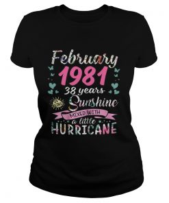 Ladies Tee February 1981 38 years sunshine mixed with a little hurricane shirt