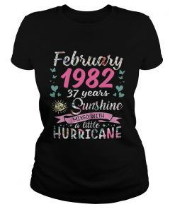 Ladies Tee February 1982 37 years sunshine mixed with a little hurricane shirt