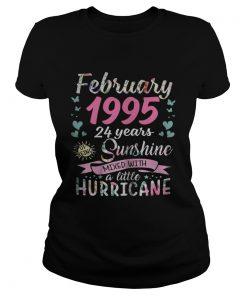 Ladies Tee February 1995 24 years sunshine mixed with a little hurricane shirt