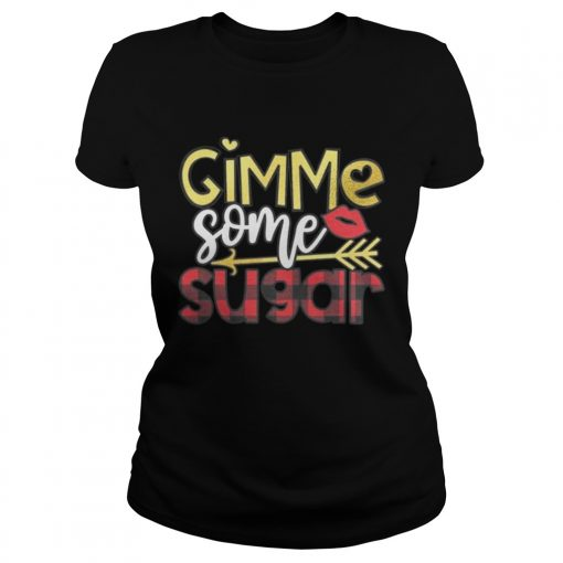 Ladies Tee Gimme Some Sugar Valentines Day Shirt