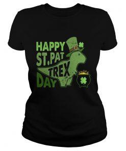 Ladies Tee Happy Stpat T Rex day shirt