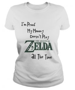 Ladies Tee Im proof my mommy doesnt play the legend of Zelda all the time shirt