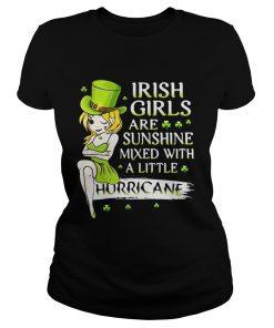 Ladies Tee Irish girls are sunshine mixed with a little hurricane shirt