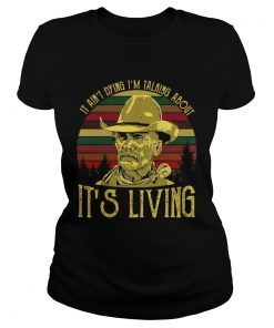 Ladies Tee It aint dying Im talking about its living vintage shirt