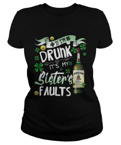 Ladies Tee Jameson wine If Im drunk Its my sisters faults shirt