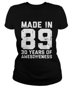 Ladies Tee Made in 89 30 years of awesomeness shirt