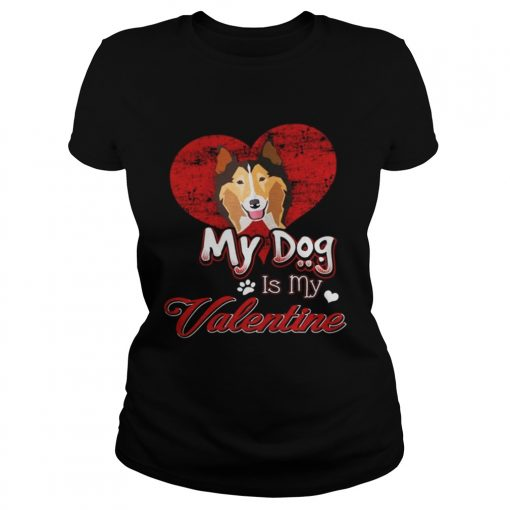 Ladies Tee My Dog Is My valentine Rough Collie Shirt