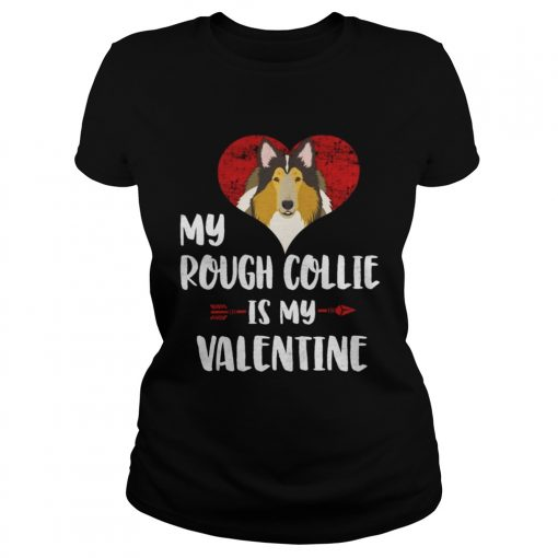 Ladies Tee My Rough Collie Is My Valentine Shirt