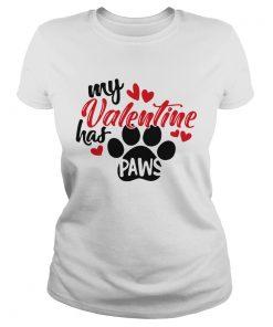 Ladies Tee My Valentine has paws shirt