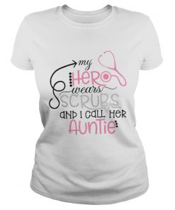 Ladies Tee My hero wears scrubs and I call her auntie shirt