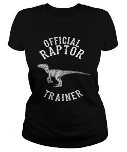 Ladies Tee Official Raptor Trainer Jurassic Dinosaur shirt