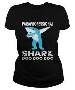 Ladies Tee Paraprofessional Shark Doo Doo Doo Shirt