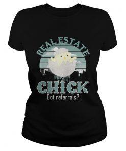 Ladies Tee Real Estate Chick Got Referrals Shirt
