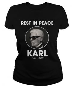 Ladies Tee Rest in peace Karl Lagerfeld 1933 2019 shirt
