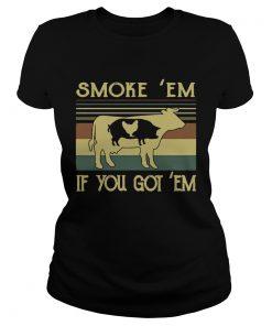 Ladies Tee Smoke em if you got em BBQ shirt