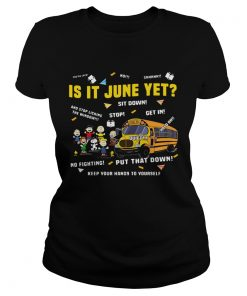 Ladies Tee The Peanuts gang is it June yet shirt