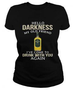 Ladies Tee Tullamore Dew Irish Whiskey Hello Darkness My Old Friend Shirt