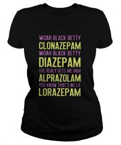 Ladies Tee Woah Black Betty Clonazepam Woah Black Betty Diazepam Shirt