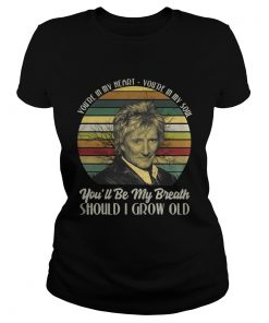 Ladies Tee Youre in my heart Youre in my soul youll be my breath should I grow old shirt