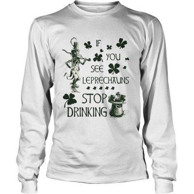 Longsleeve Tee Irish If you see Leprechauns stop drinking shirt