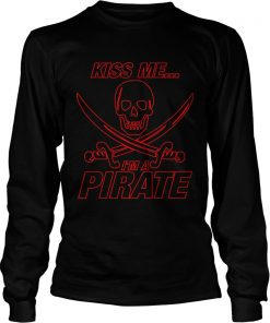Longsleeve Tee Kiss Me Im A Pirate Shirt