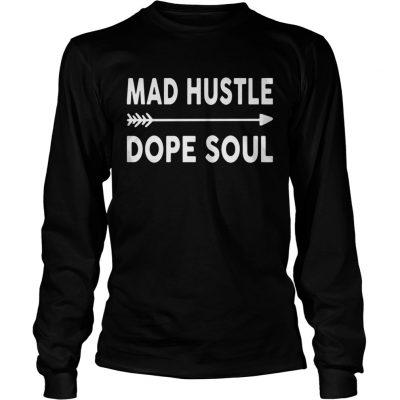 Longsleeve Tee Mad hustle dope soul shirt