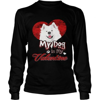 Longsleeve Tee My Dog Is My valentine Samoyed Shirt