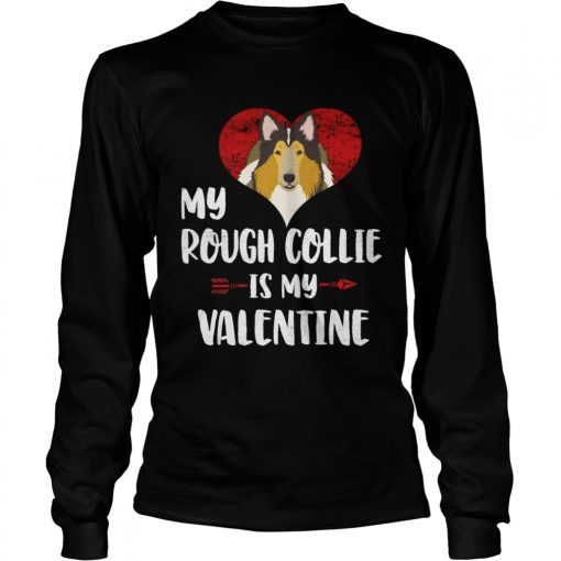 Longsleeve Tee My Rough Collie Is My Valentine Shirt