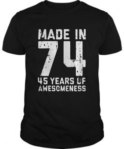 Made in 74 45 years of awesomeness Guys Tee