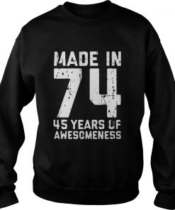 Made in 74 45 years of awesomeness Sweater