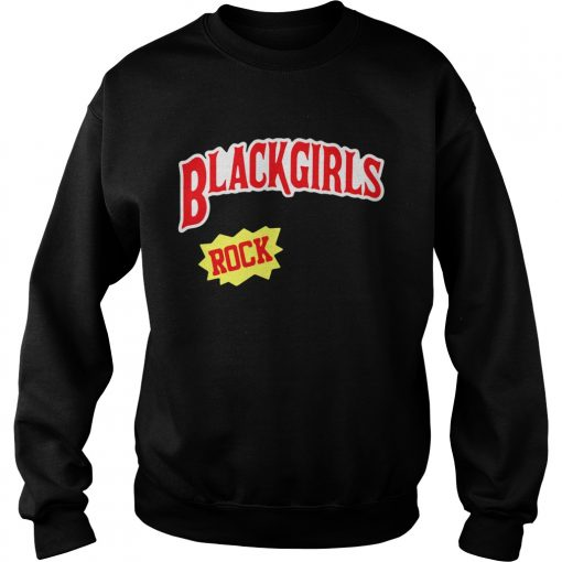 Sweatshirt Blackgirls rock shirt