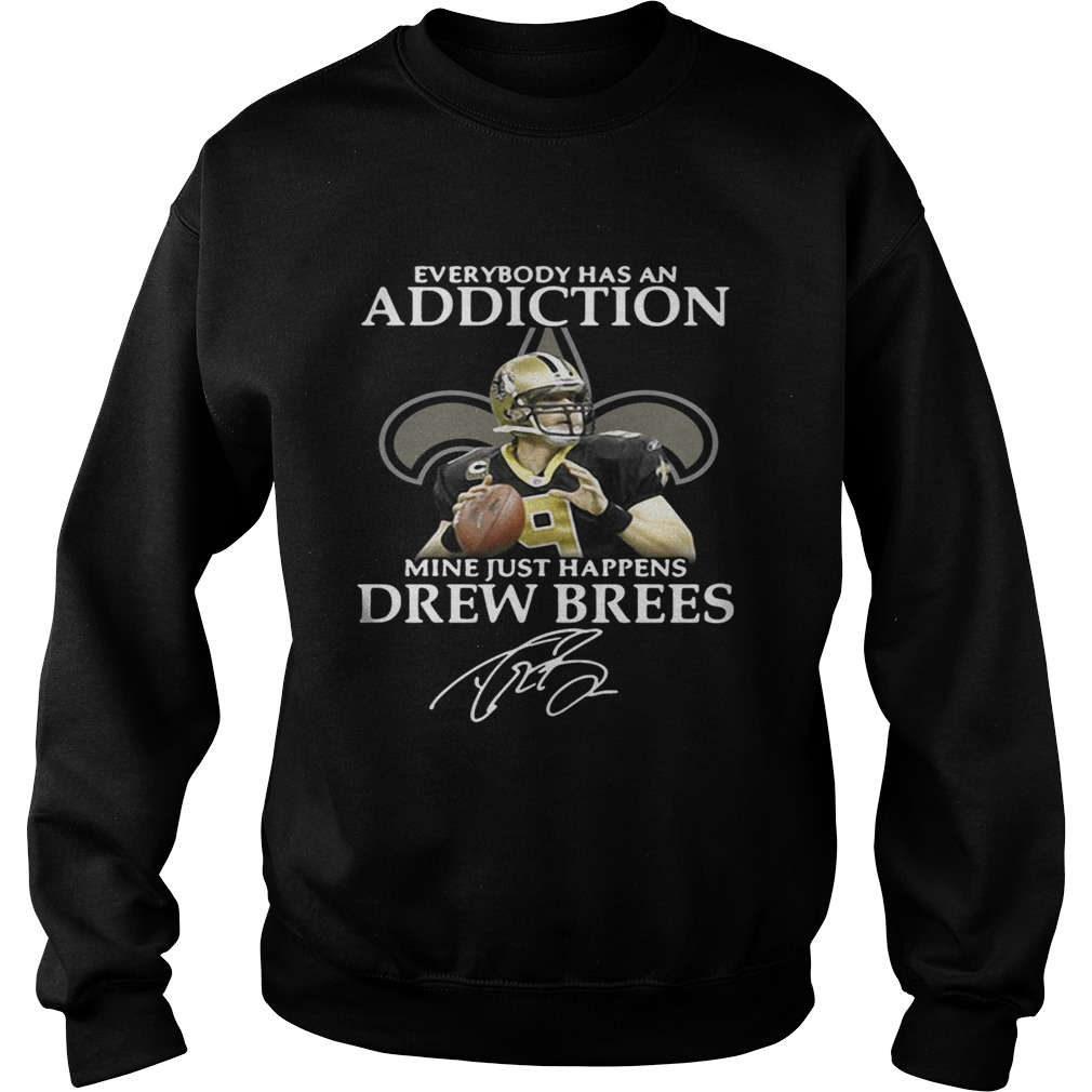 best quality 56bd2 89647 Everybody has an addiction mine just happens Drew Brees shirt